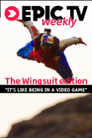 EpicTV Weekly 12: Chamonix Wingsuit-o-Rama, 9 Best OutDoor Products for Spring 2013, Great Trango Tower BASE Jump